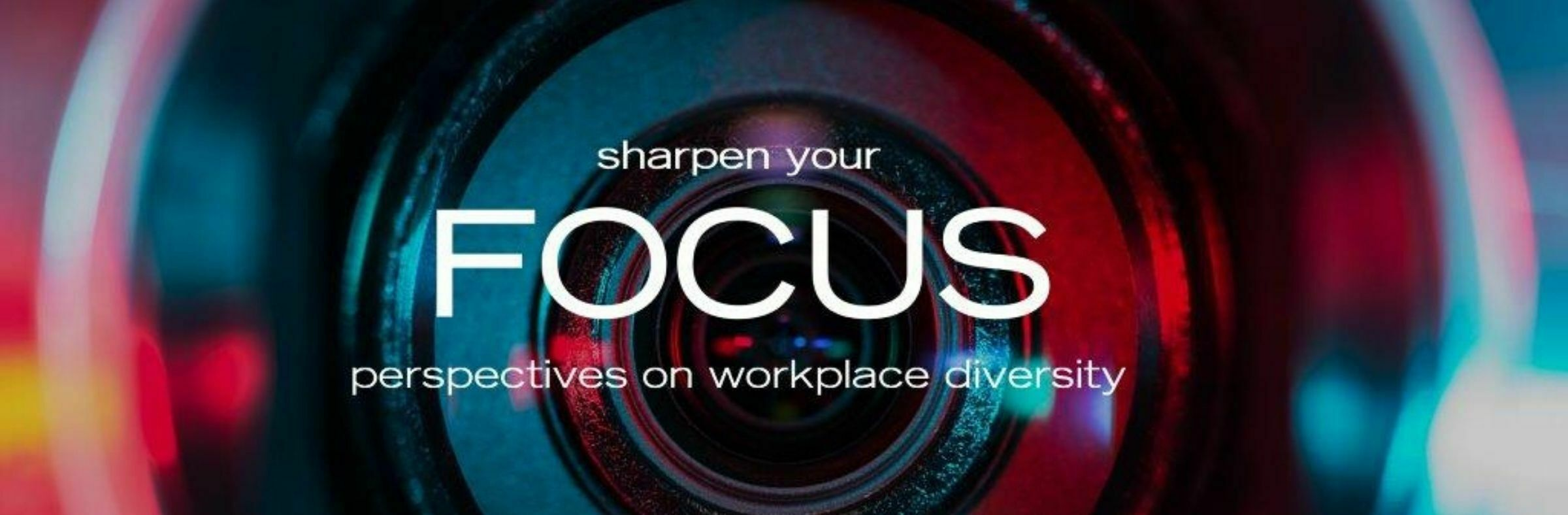 Sharpen Your FOCUS: Perspectives on Workplace Diversity